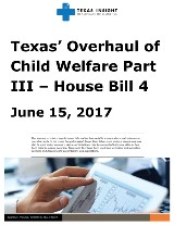 Texas' Overhaul of Child Welfare Part III - HB 4