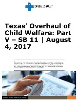 Texas' Overhaul of Child Welfare: Part V - SB 11