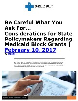 Be Careful What You Ask For: Considerations for State Policymakers Regarding Medicaid Block Grants