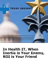 In Health IT, When Inertia is Your Enemy, ROI is Your Friend
