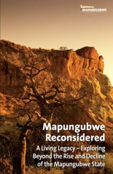 Mapungubwe Reconsidered: A Living Legacy