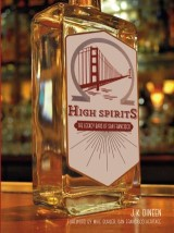 High Spirits: The Legacy Bars of San Francisco