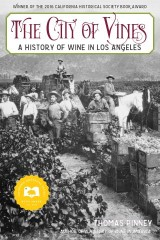 The City of Vines: A History of Wine in Los Angeles