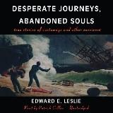 Desperate Journeys, Abandoned Souls