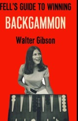 Fell's Guide to Winning Backgammon