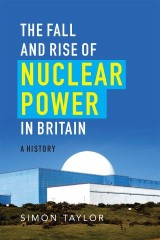 Fall and Rise of Nuclear Power in Britain