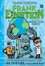 Frank Einstein and the Bio-Action Gizmo (Frank Einstein Series #5)