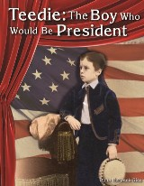 Teedie: The Boy Who Would Be President eBook