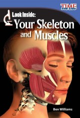 Look Inside: Your Skeleton and Muscles