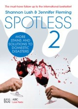 Spotless 2: More room-by-room solutions to domestic disasters