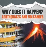 Why Does It Happen?: Earthquakes and Volcanoes