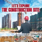 Let's Explore the Construction Site