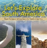 Let's Explore South America (Most Famous Attractions in South America)