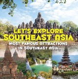 Let's Explore Southeast Asia (Most Famous Attractions in Southeast Asia)