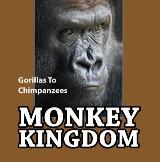 Monkey Kingdom: Gorillas To Chimpanzees