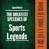 The Greatest Speeches of Sports Legends