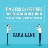Timeless Career Tips for the Modern Millennial