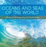 Oceans and Seas of the World : Homeschool Geography 3rd Grade Series