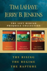 The Left Behind Prequels Collection: The Rising / The Regime / The Rapture