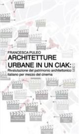 Architetture urbane in un ciak: rivalutazione del patrimonio architettonico italiano per mezzo del cinema