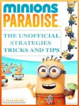 Minions Paradise the Unofficial Strategies Tricks and Tips