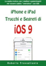 iPhone e iPad: Trucchi e Segreti di iOS 9