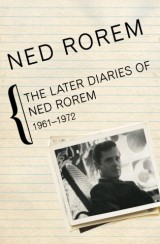 The Later Diaries of Ned Rorem