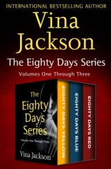 The Eighty Days Series, Volumes One Through Three