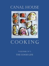 Canal House Cooking Volume N° 5