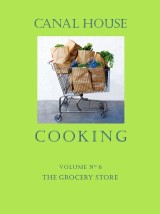 Canal House Cooking Volume N° 6
