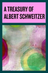 A Treasury of Albert Schweitzer