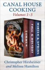 Canal House Cooking, Volumes One Through Three