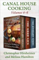 Canal House Cooking, Volumes Four Through Six
