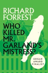 Who Killed Mr. Garland's Mistress?