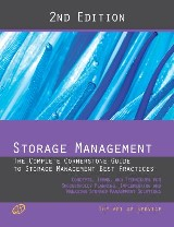 Storage Management - The Complete Cornerstone Guide to Storage Management Best Practices Concepts, Terms, and Techniques for Successfully Planning, Implementing and Managing Storage Management Solutions - Second Edition