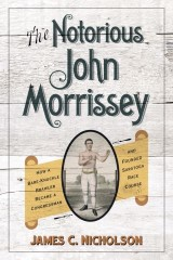 The Notorious John Morrissey