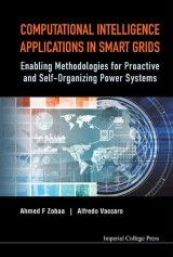 Computational Intelligence Applications in Smart Grids:Enabling Methodologies for Proactive and Self-Organizing Power Systems