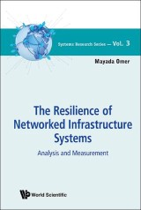 The Resilience of Networked Infrastructure Systems