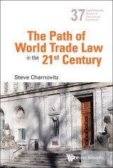 The Path of World Trade Law in the 21st Century