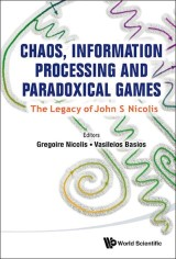 Chaos, Information Processing and Paradoxical Games:The Legacy of John S Nicolis