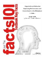 Organizational Behavior, Improving Performance and Commitment in the Workplace