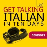 Get Talking Italian in Ten Days Beginner Audio Course