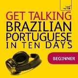 Get Talking Brazilian Portuguese in Ten Days Beginner Audio Course