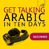 Get Talking Arabic in Ten Days Beginner Audio Course