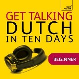 Get Talking Dutch in Ten Days Beginner Audio Course