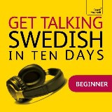 Get Talking Swedish in Ten Days Beginner Audio Course