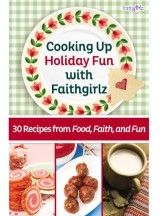 Cooking Up Holiday Fun with Faithgirlz