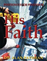 His Faith...: Positions Us for Possession