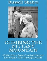 Climbing the Nittany Mountain: 1960's Penn State Football Memoir & Love Story Told Through Letters