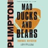 Mad Ducks and Bears